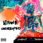 DJ-RawB-Uncorrupted-Pic